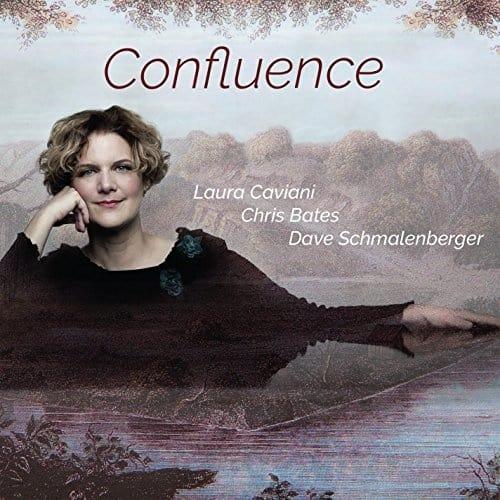 Laura Caviani Trio (feat. Chris Bates & Dave Schmalenberger) - confluence